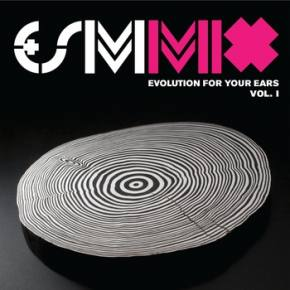 Evolver Social Movement Release E+SM Mix Vol I: Evolution for Your Ears Preview
