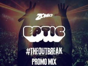 [PREMIERE] Eptic crafts a promo mix for The Outbreak Tour with Zomboy [INTERVIEW] Preview