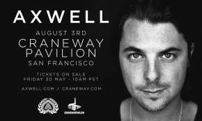 Axwell hits Craneway Pavilion in San Francisco on August 3rd, tickets on sale May 30 Preview