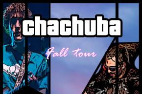 Chachuba premiere 'Toxic Canada' and launch fall tour Preview